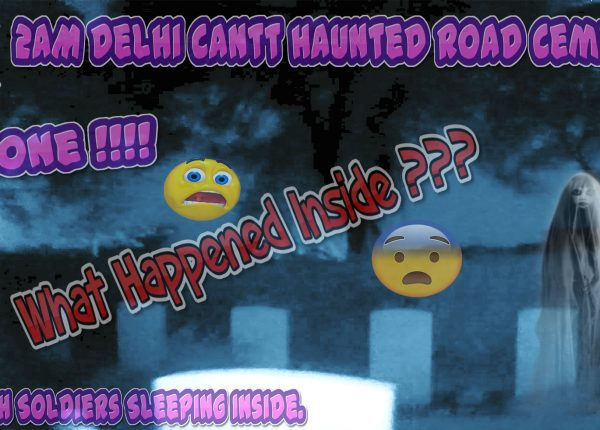 Delhi Cantt Haunted